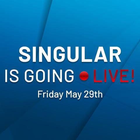 Singular going LIVE